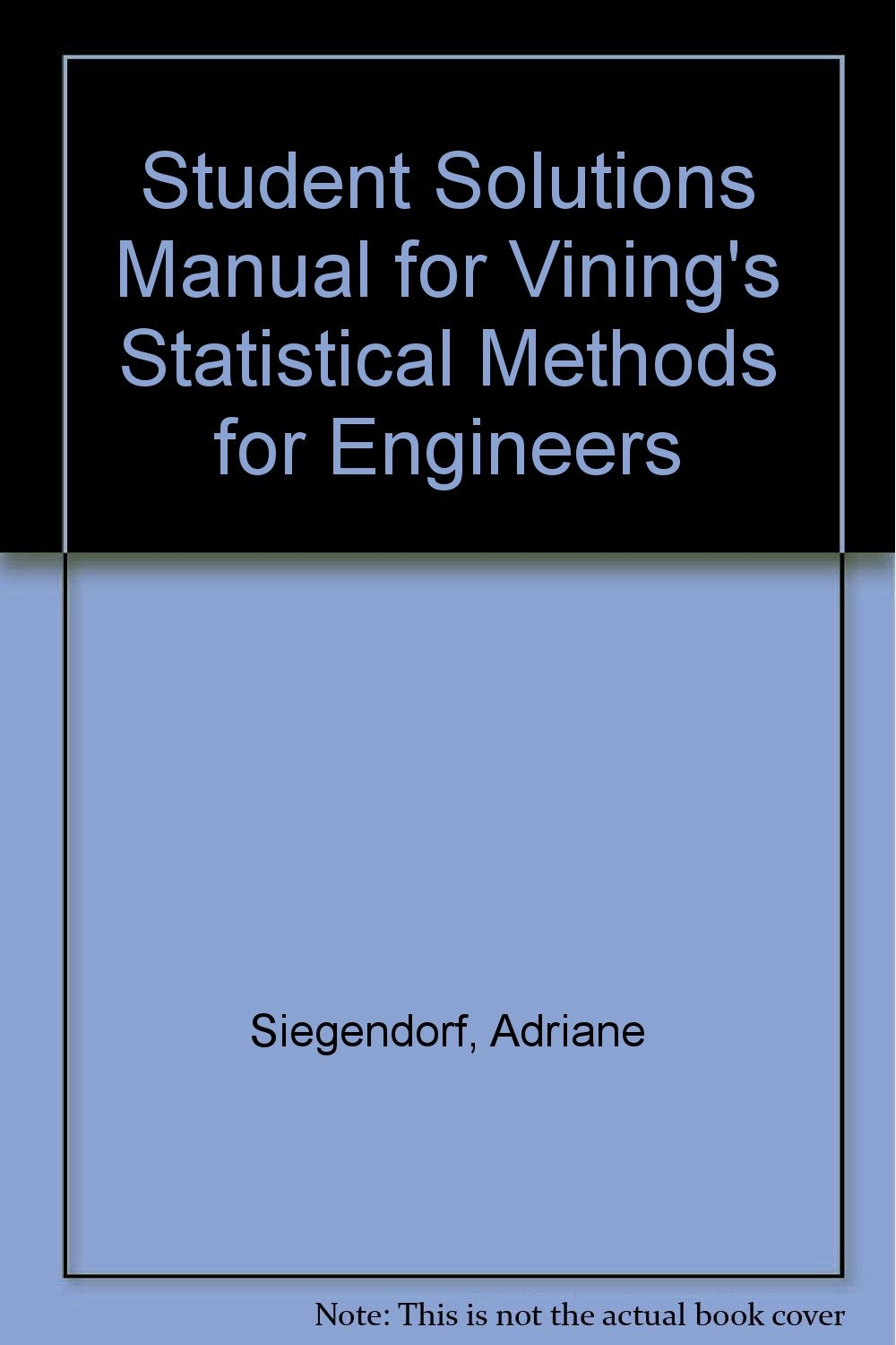 Student Solutions Manual for Vining's Statistical Methods for Engineers: G.  Geoffrey Vining: 9780534237073: Amazon.com: Books