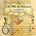 A Arte do Ensinar [The Art of Teaching] Audiobook by Rubem Alves, Marcilio Menezes Narrated by Rubem Alves, Marcilio Menezes
