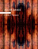 All of Grace, Charles H. Spurgeon, 143750633X
