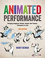 Animated Performance: Bringing Imaginary Animal, Human and Fantasy Characters to Life Front Cover