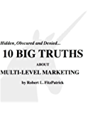 10 Big Truths About Multi-Level Marketing: Hidden, Obscured and Denied…