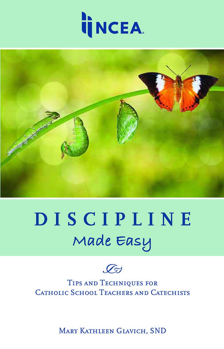 Discipline Made Easy: Tips and Techniques for Catholic School Teachers and Catechists pdf epub