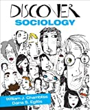 Discover Sociology, Eglitis, Daina S. (Stukuls) and Chambliss, William J., 1412996201