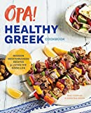 img - for Opa! The Healthy Greek Cookbook: Modern Mediterranean Recipes for Living the Good Life book / textbook / text book