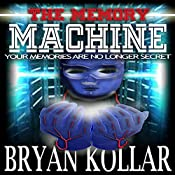 The Memory Machine | Bryan Kollar