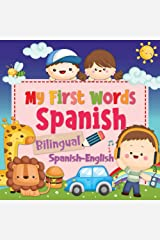 My First Words: Spanish Bilingual Preschool Books Kindle Edition