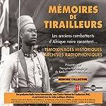 Mémoires de tirailleurs : Les anciens combattants d'Afrique noire racontent... |  Divers auteurs
