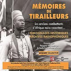 Mémoires de tirailleurs : Les anciens combattants d'Afrique noire racontent...