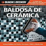 La Guia Completa Sobre Baldosa de Ceramica, CPI Editors and Edgar Rojas, 1589235177