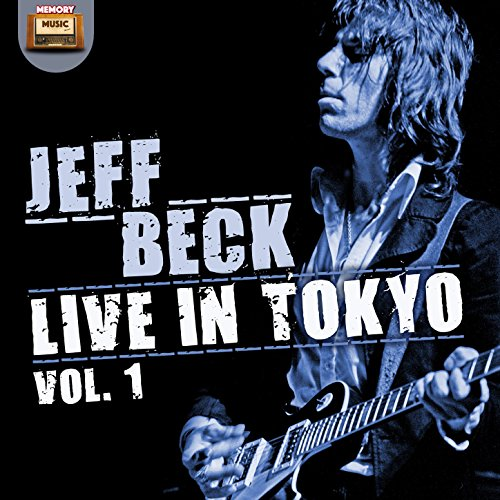 Jeff Beck Live In Tokyo 1999 Vol 1 By Jeff Beck On