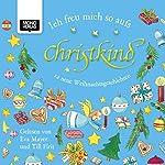Ich freu mich so aufs Christkind: 12 neue Weihnachtsgeschichten   Michaela Holzinger,Kai Aline Hula,Susa Hämmerle,Ulrike Motschiunig,Gabriele Rittig