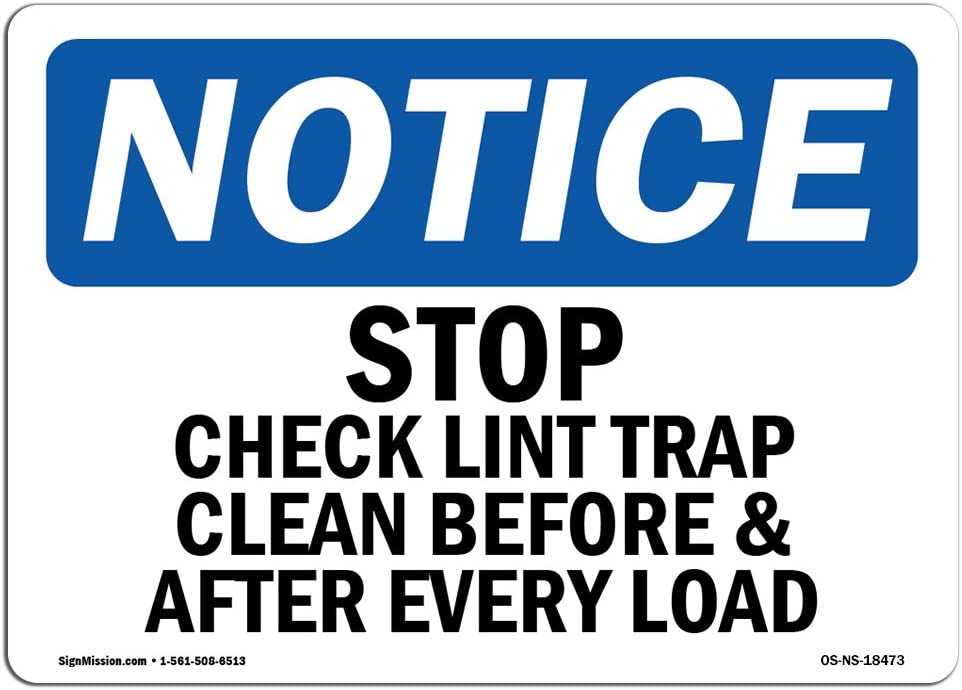 OSHA Notice Sign Rigid Plastic or Vinyl Label Decal Construction Site /Made in The USA Choose from: Aluminum Protect Your Business Stop Check Lint Trap Clean Before /& After