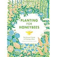 Planting for Honeybees: The Grower's guide to creating a buzz
