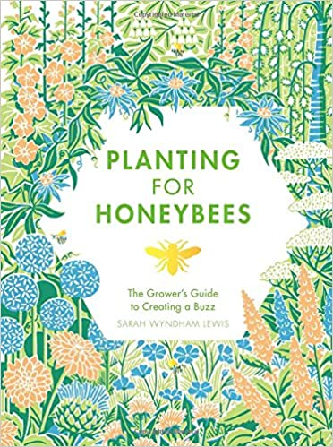 Image result for Planting for Honeybees – The Grower's Guide to Creating a Buzz
