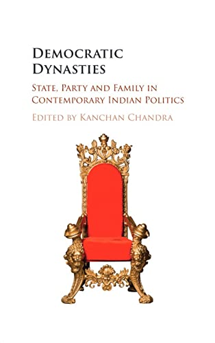 Democratic Dynasties South Asia Edition: State; Party and Family in Contemporary Indian Politics