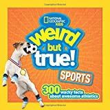 Get ready for the Olympics! Everything has its weird side--even sports! Add wacky stats, facts, and stories to your arsenal of sports trivia with this new slam-dunk addition to the very popular Weird but True series! Discover tons more zany f...
