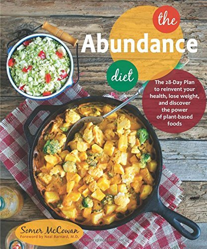 The Abundance Diet: The 28-day Plan to Reinvent Your Health, Lose Weight, and Discover the Power of Plant-Based Foods Annies Naturals Roasted Garlic
