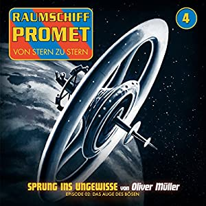 Das Auge des Bösen (Raumschiff Promet - Sprung ins Ungewisse 2) Hörspiel