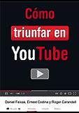 Cómo triunfar en YouTube (Libros digitales) (Spanish Edition)