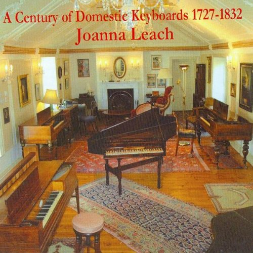 A Century of Domestic Keyboards, 1727-1832