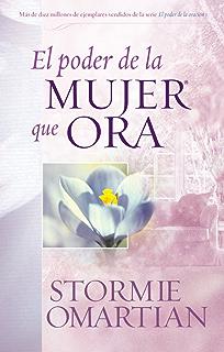 El Poder de la Mujer que Ora (Spanish Edition)