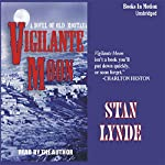 Vigilante Moon: A Novel of Old Montana | Stan Lynde