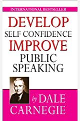 Develop Self-Confidence, Improve Public Speaking Kindle Edition