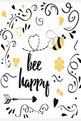 Bee Happy - A JOURNAL (Be Happy - College Rule) Paperback