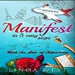 Manifest in 5 Easy Steps: Ultimate Power, Book 2 | Linda West