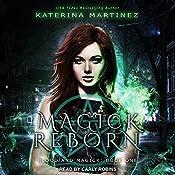 Magick Reborn: Blood and Magick, Book 1 | Katerina Martinez