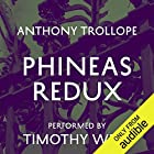 Phineas Redux Audiobook by Anthony Trollope Narrated by Timothy West