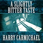 A Slightly Bitter Taste | Harry Carmichael