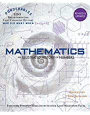Mathematics: An Illustrated History of Numbers (Ponderables: 100 Breakthroughs that Changed History), Revised and Updated Edition