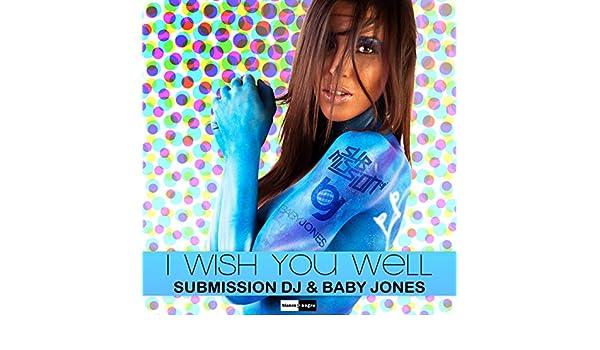 I Wish You Well de Submission DJ & Baby Jones en Amazon Music - Amazon.es