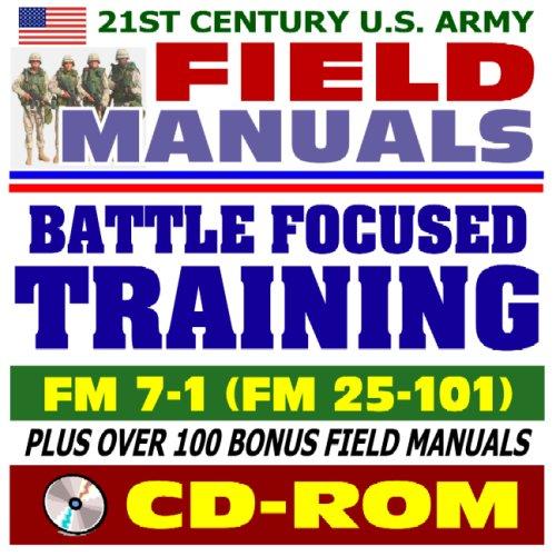 21st Century U.S. Army Field Manuals: Battle Focused Training FM 7-1 (CD-ROM) PDF