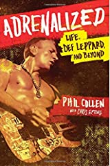 Adrenalized: Life, Def Leppard, and Beyond Hardcover