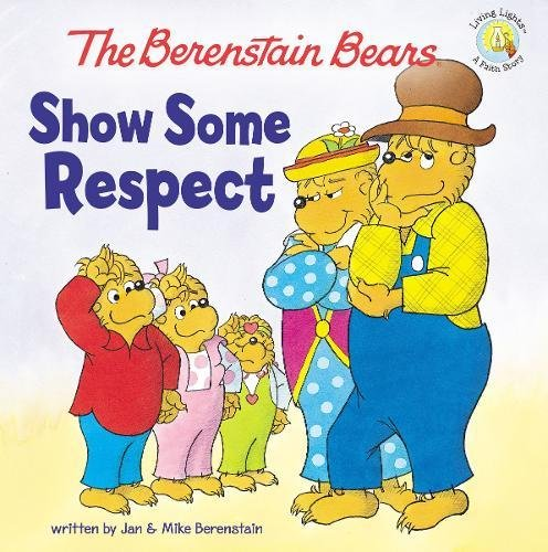 The Berenstain Bears Show Some Respect (Berenstain Bears/Living Lights) cover