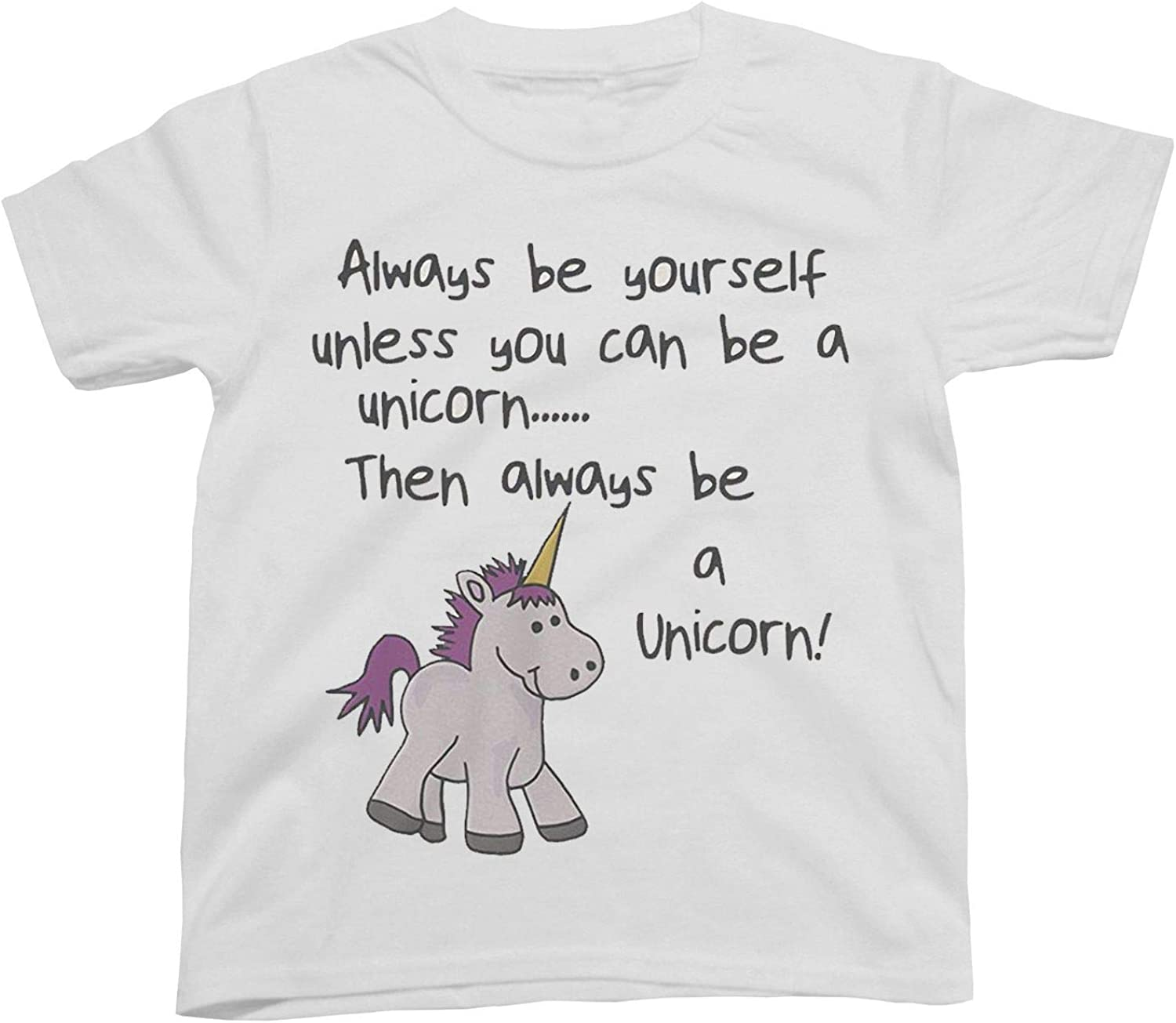 Funny Girls /& Boys Kids T-Shirt Always Be Yourself Unless You Can Be A Unicorn