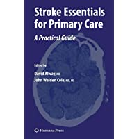 Stroke Essentials for Primary Care: A Practical Guide (Current Clinical Practice)