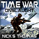 Time War: Onslaught Audiobook by Nick S. Thomas Narrated by Grey Hamilton