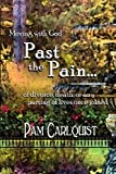Moving with God Past the Pain... of Divorce, Death or Any Parting of Lives Once Joined, Pam Carlquist, 0988329107