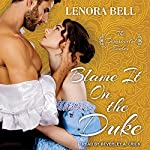 Blame It on the Duke: Disgraceful Dukes Series, Book 3 | Lenora Bell