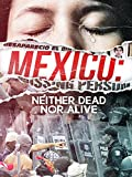 Mexico: Neither Dead Nor Alive