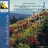 Driving Guide for Going to the Sun Road and Glacier National Park (An Insider's Guide)