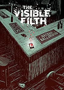 The Visible Filth by Nathan Ballingrud (2015-03-31)