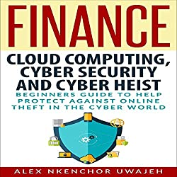 Cloud Computing, Cyber Security and Cyber Heist