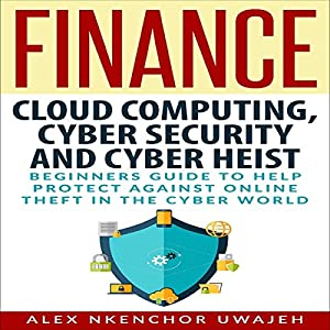 Cloud Computing, Cyber Security and Cyber Heist Audiobook