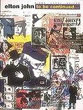 Elton John - To Be Continued, Elton John, 0793503752