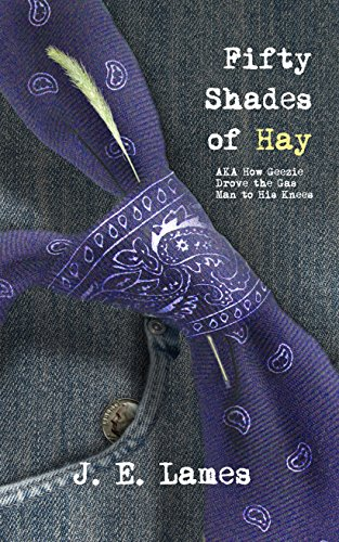 Fifty Shades of Hay: AKA How Geezie Drove the Gas Man to His Knees
