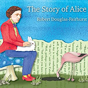 The Story of Alice Audiobook